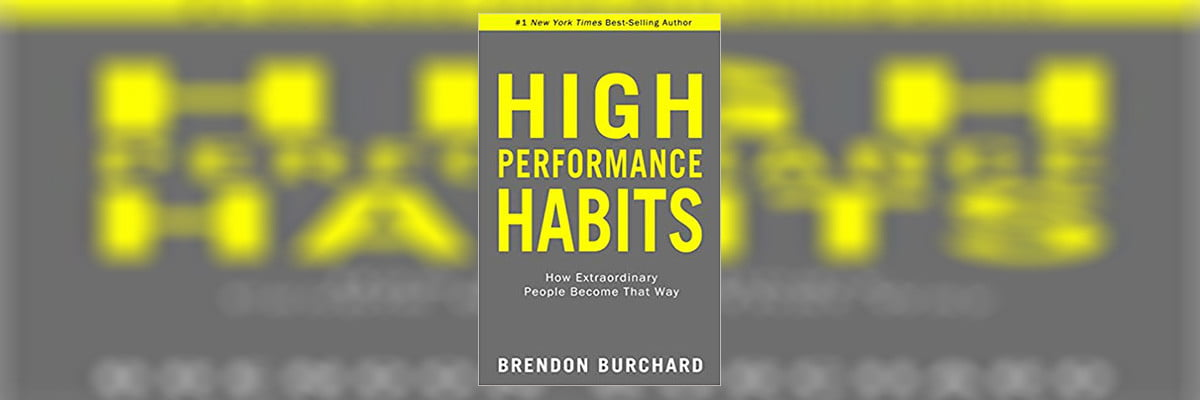 High Performance Habits Summary – Brendon Burchard