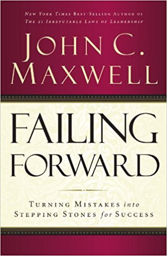 Failing Forward- Turning Mistakes into Stepping Stones for Success
