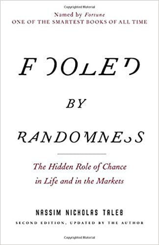 Fooled by Randomness- The Hidden Role of Chance in Life and in the Markets (Incerto)