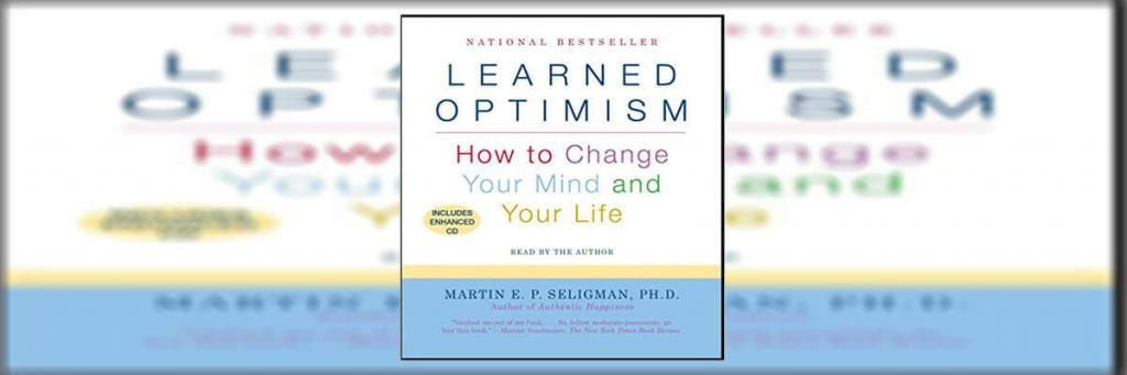 Learned Optimism Summary By Martin E. P. Seligman