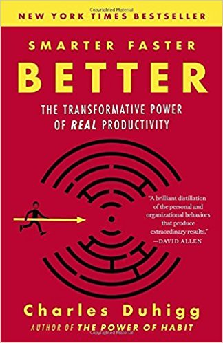 Smarter Faster Better Summary- The Transformative Power of Real Productivity