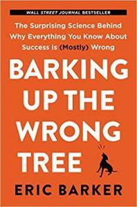 Barking Up the Wrong Tree Summary