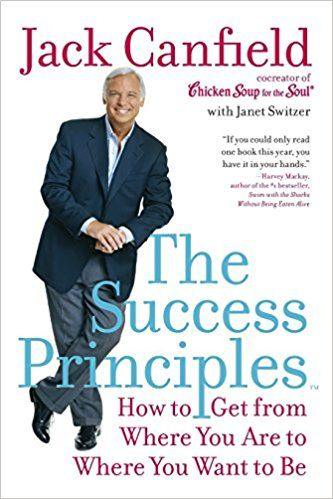 The Success Principles(TM)- How to Get from Where You Are to Where You Want to Be