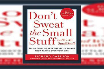 Don't Sweat the Small Stuff Summary By Richard Carlson