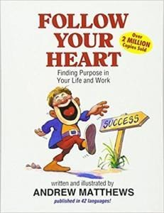 Follow Your Heart- Finding a Purpose in Your Life and Work