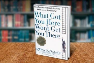 What Got You Here Won't Get You There Summary-Header