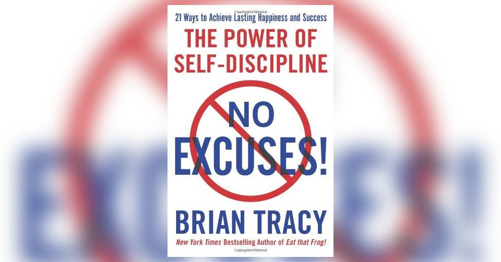 No Excuses!: The Power of Self-Discipline Summary