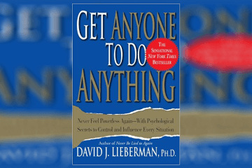 Get Anyone to Do Anything Summary - Review