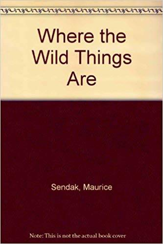 Where the Wild Things are (story and pictures) by Maurice Sendak - Best Books For Kids