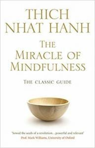 The Miracle of Mindfulness Summary