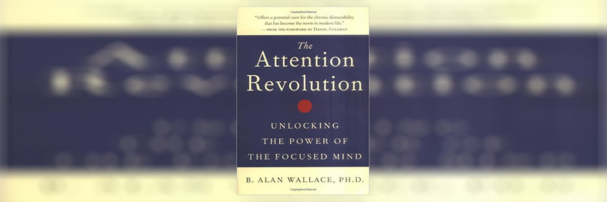 The Attention Revolution Summary