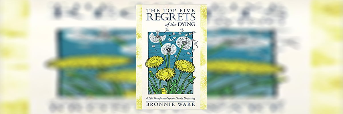 The Top Five Regrets of the Dying Book Summary