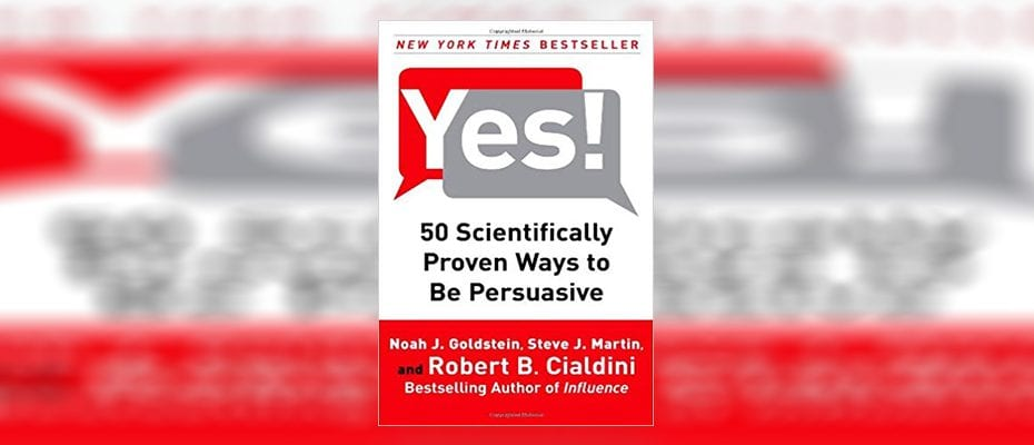 Yes! 50 Scientifically Proven Ways to Be Persuasive Book Summary